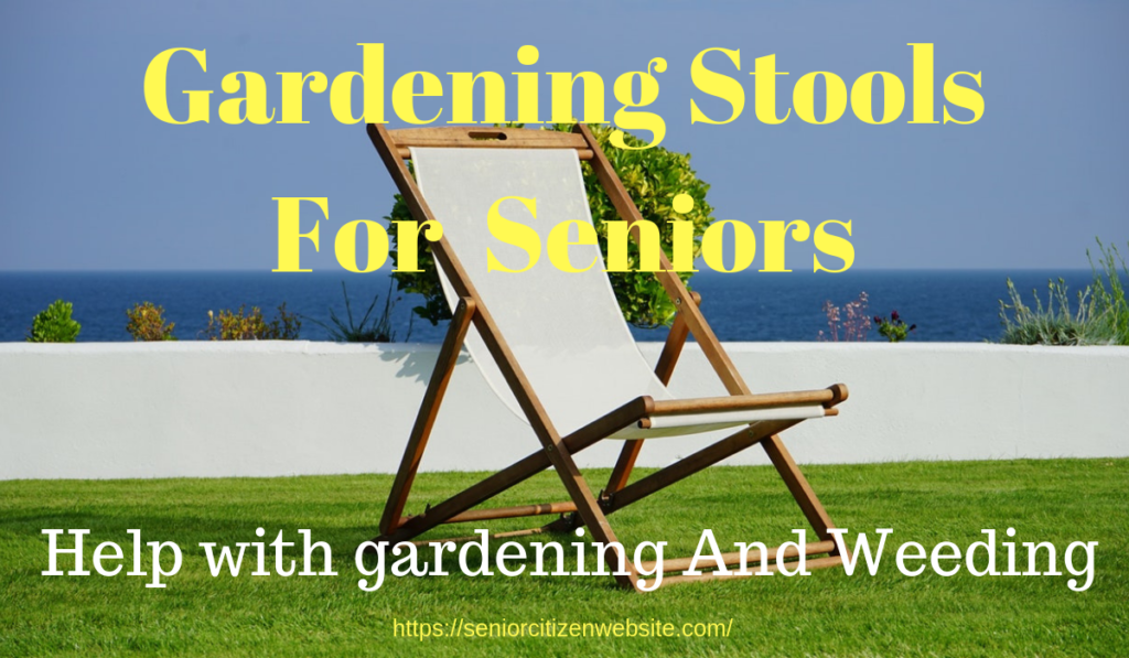 gardening stools for seniors to sit on