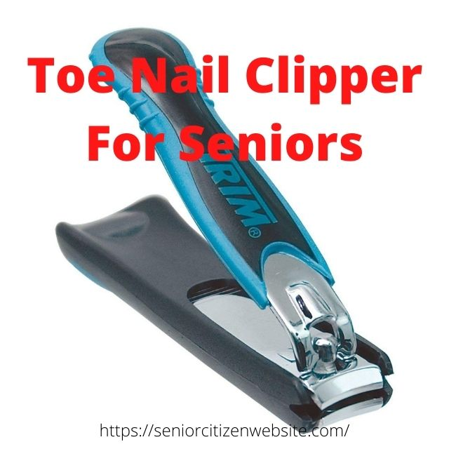 toenail clippers for seniors